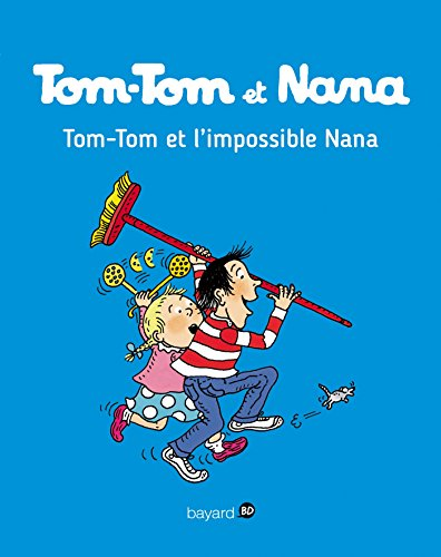 Tom-Tom et Nana, Tome 01: Tom-Tom et l'impossible Nana