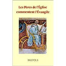 LES PERES DE L'EGLISE COMMENTENT LES EVANGILES