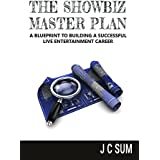 The Showbiz Master Plan: A Blueprint to Building a Successful Live Entertainment Career (English Edition)