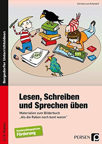 Lesen, Schreiben und Sprechen üben: Materialien zum Bilderbuch 'Als die Raben noch bunt waren' für die Förderschule (2. und 3. Klasse)