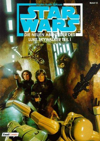 Star Wars, Bd.12. Die neuen Abenteuer des Luke Skywalker, Teil I