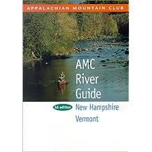 Amc River Guide New Hampshire & Vermont (Appalachian Mountain Club River Guide: New Hampshire & Vermont)