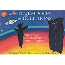 From Totem Poles to Trilithons: Story of Stonehenge for Children