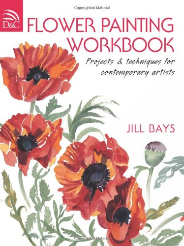 (FLOWER PAINTING WORKBOOK: PROJECTS & TECHNIQUES FOR CONTEMPORARY ARTISTS) BY Bays, Jill(Author)Paperback on (11 , 2009)