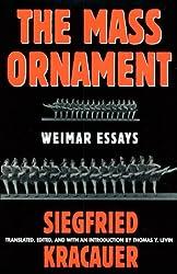 The Mass Ornament: Weimar Essays