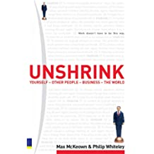 Unshrink: Yourself - People - Business - the World