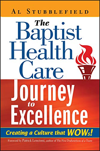 The Baptist Health Care Journey To Excellence Creating A Culture