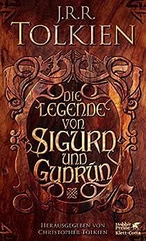 Die Legende von Sigurd und Gudrún von [Tolkien, J.R.R.]