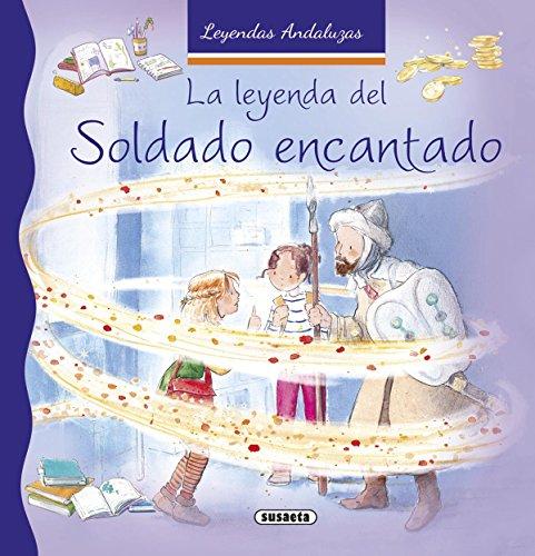 La leyenda del soldado encantado (Leyendas andaluzas) por Susaeta Ediciones S A
