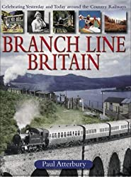 Branch Line Britain by Paul Atterbury (2004-09-24)