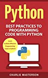 Python: Best Practices to Programming Code with Python (Python, Java, JavaScript, Programming, Code, Project Management, Computer Programming Book Book 3)