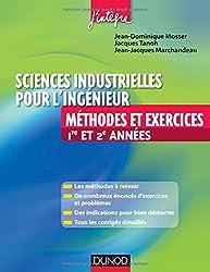 Sciences industrielles pour l'ingénieur Méthodes et Exercices 1re et 2e année: MPSI-PCSI-PTSI-MP-PSI-PT