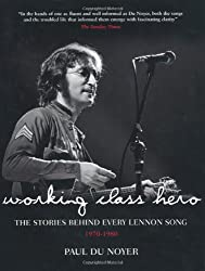 Working Class Hero: The Stories Behind Every John Lennon Song