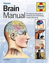 Haynes Brain Manual: The Step-by-Step Guide for Men to Achieving and Maintaining Mental Well-Being