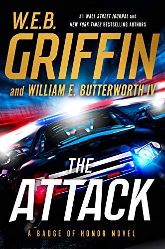 The Attack (Badge Of Honor Book 14) (English Edition) (Web Griffin Ebooks)