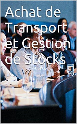 Achat de Transport et Gestion de Stocks (Logistique t. 2)