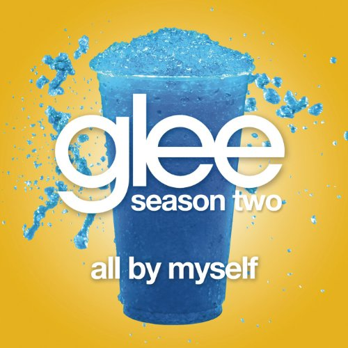 All By Myself (Glee Cast Version)