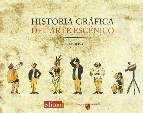 Historia gráfica del arte escénico (EDITUM VIÑETAS) por Cesar Oliva Olivares