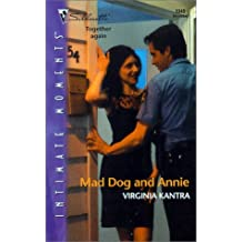 Mad Dog And Annie by Virginia Kantra (2000-12-01)