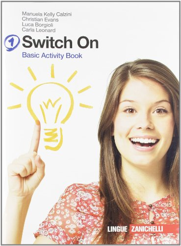 Switch on. Basic activity book. Per la Scuola media. Con espansione online: 1