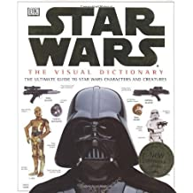 The Visual Dictionary of Star Wars, Episodes IV, V, & VI: The Ultimate Guide to Star Wars Characters and Creatures by Reynolds, David (1998) Hardcover