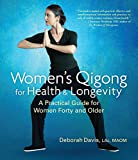 Image de Women's Qigong for Health and Longevity: A Practical Guide for Women Forty and Older