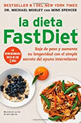 La Dieta Fastdiet: Baje de Peso y Aumente su Longevidad Con el Simple Secreto del Ayuno Intermitente = The Fastdiet Diet (Atria Espanol)