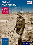 Oxford AQA History for A Level: Challenge and Transformation: Britain c1851-1964