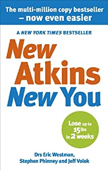 New Atkins For a New You: The Ultimate Diet for Shedding Weight and Feeling Great by [Westman, Eric C., Phinney, Stephen D., Volek, Jeff S.]