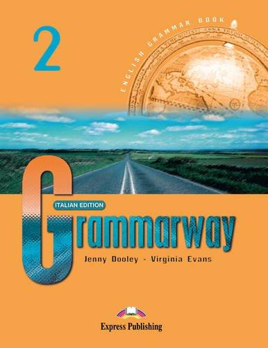 Grammarway. Italian student's book. Per le Scuole superiori: 2