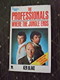 The Professionals 1: Where the jungle ends