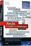 Recht für Grafiker und Webdesigner, Ausgabe 2011: Verträge, Schutz der kreativen Leistung, Selbstständigkeit, Versicherungen, Steuern (Galileo Design)