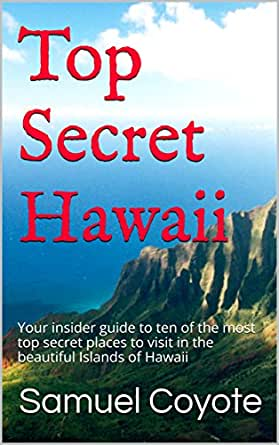 top secret hawaii your insider guide to ten of the most top secret places to visit in the. Black Bedroom Furniture Sets. Home Design Ideas