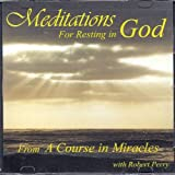 Meditations for Resting in God: From 'A Course in Miracles'