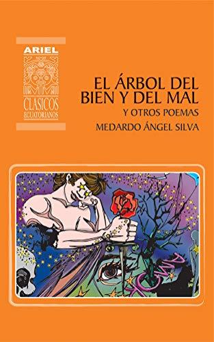 El Árbol del Bien y del Mal y otros poemas (Ariel Clásicos Ecuatorianos nº 15) (Spanish Edition)