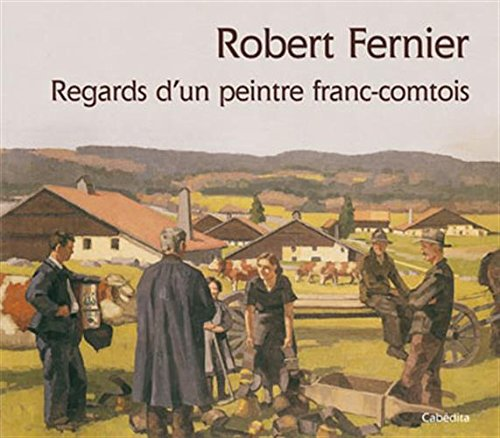 ROBERT FERNIER - PEINTRE FRANC-COMTOIS
