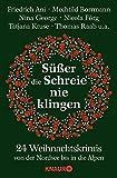 Süßer die Schreie nie klingen: 24 Weihnachtskrimis von der Nordsee bis in die Alpen - Friedrich Ani