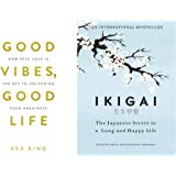 Good Vibes, Good Life: How Self-love Is the Key to Unlocking Your Greatness + Ikigai(Set of 2 Books)