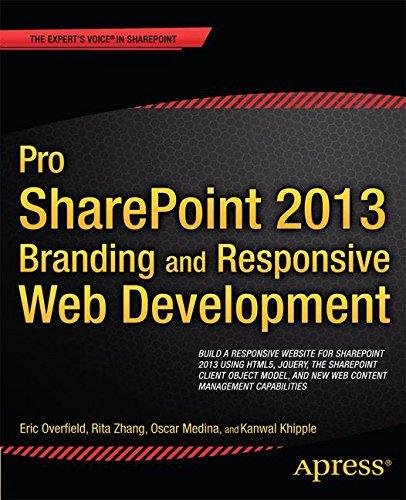 Pro SharePoint 2013: Branding and Responsive Web Development