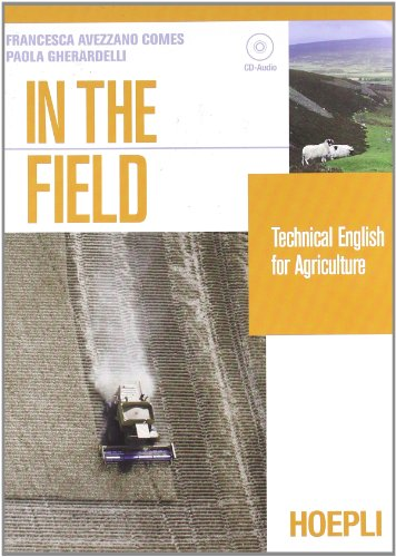 In the field. Technical english for agricolture. Per le Scuole superiori. Con audiocassetta