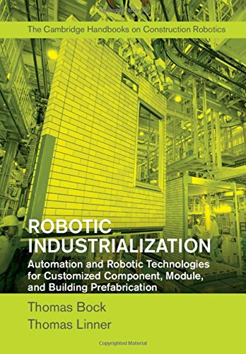 Robotic Industrialization: Automation and Robotic Technologies for Customized Component, Module, and Building Prefabrication - Automation Module