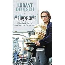 Métronome: L'histoire de france au rythme du métro parisien