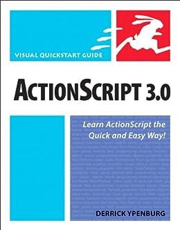 ActionScript 3.0: Visual QuickStart Guide by [Ypenburg, Derrick]
