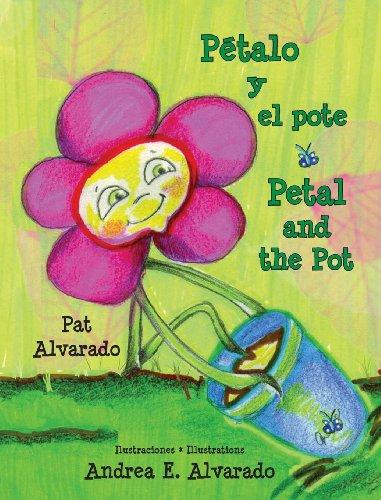 Petalo y El Pote * Petal and the Pot par Pat Alvarado