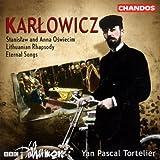 Karlowicz: Symphonische Dichtungen - Ewige Lieder op. 10/ +