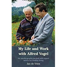 My Life and Work with Alfred Vogel