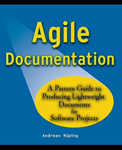 Agile Documentation: A Pattern Guide to Producing Lightweight Documents for Software Projects (Wiley Software Patterns Series) por Andreas Ruping