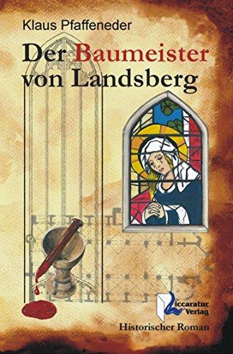 Der Baumeister von Landsberg: Historischer Roman