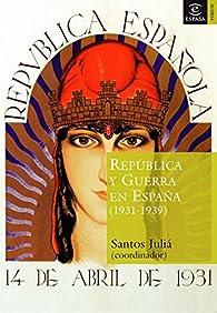 República y Guerra Civil en España par  Varios autores