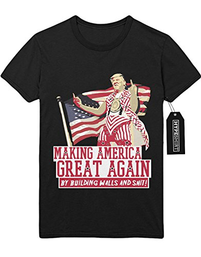 "T-Shirt Donald Trump ""MAKING AMERICA GREAT AGAIN - By building Walls and Shit!"" D123457 Schwarz"